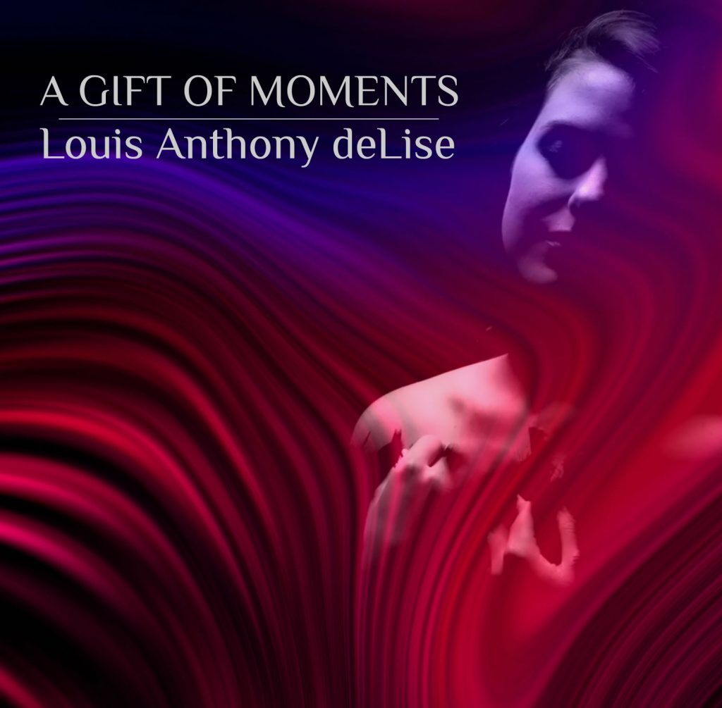 The Album cover for A Gift of Moments by Louis Anthony deLise
